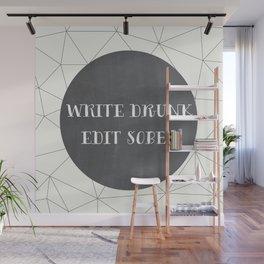 Write Drunk, Edit Sober Wall Mural