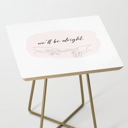we'll be alright  Side Table