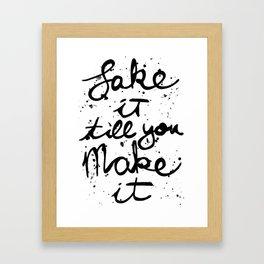 Fake it Framed Art Print