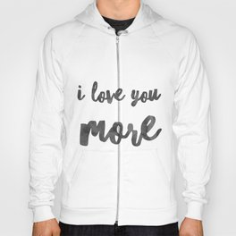 I love you more Hoody