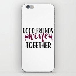 Good Friends Wine Together iPhone Skin