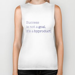 Success is not a goal, it's a byproduct. - Friday Night Lights collection Biker Tank