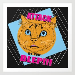 Attack of the Blep Art Print