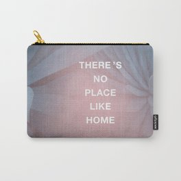 There's No Place Like Home Carry-All Pouch