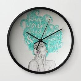 KEEP YOUR HEAD, HEELS & STANDARDS HIGH Wall Clock