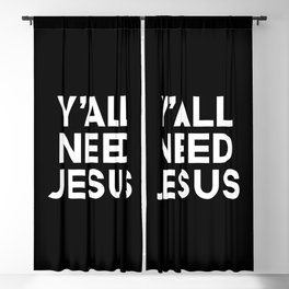 Y'all Need Jesus Funny Quote Blackout Curtain