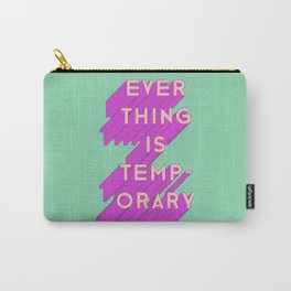 Everything is Temporary Carry-All Pouch