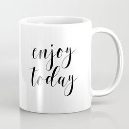 Enjoy Today, Home Decor, Printable Art, Find Joy In The Day, Enjoy Quote, Typographic Coffee Mug