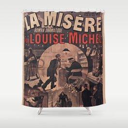 Old sign / La misere Louise Michel Shower Curtain