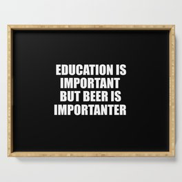 education is important funny quote Serving Tray