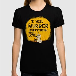 Ill Murder Everything You Love Cat T-shirt