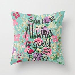 Smile is always a good idea Throw Pillow