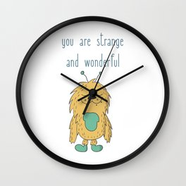You Are Strange And Wonderful Wall Clock