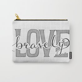 Love Bravely Carry-All Pouch