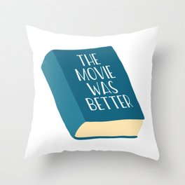The Movie Was Better Book Throw Pillow