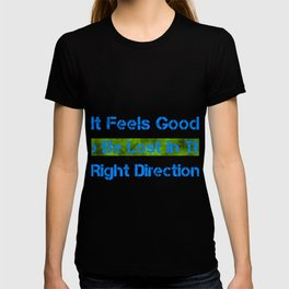 It Feels Good To Be Lost In The Right Direction Colorful T-shirt