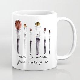 Home Is Where Your Makeup Is Coffee Mug
