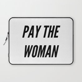 Pay the Woman Laptop Sleeve