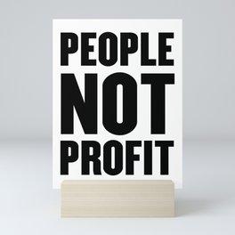 People, Not Profit Mini Art Print