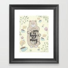 Coffee is a hug in a mug - Bear hug - Coffee Lover Framed Art Print