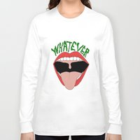 whatever Long Sleeve T-shirts featuring WHATEVER by Jessica Piland