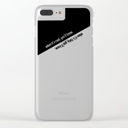 When it's real / fake, you'll know. Clear iPhone Case