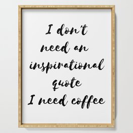 Funny gifts for coffee lovers I need coffee Serving Tray