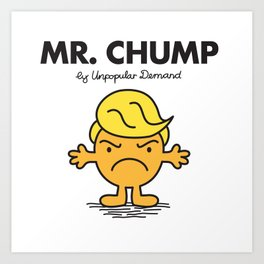 MR. CHUMP Art Print