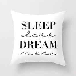 Sleep Less Dream More Throw Pillow
