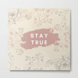 Stay True Brown Flowers Metal Print