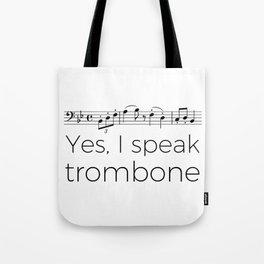 I speak trombone Tote Bag