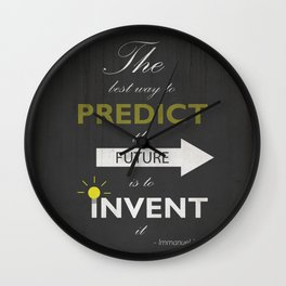 The Best Way To Predict The Future Is To Invent It - Immanuel Kant Wall Clock