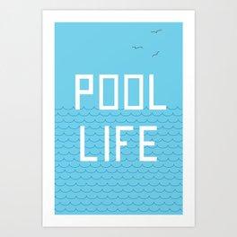 Pool Life Summer Art Print