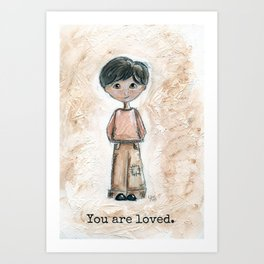 Boy, you are loved.  Art Print