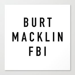 Burt Macklin FBI - Parks and Rec Canvas Print
