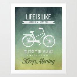 Life is like riding a bicyle Art Print