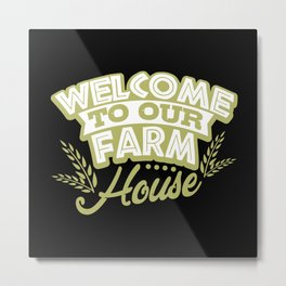 Welcome To Our Farm House Metal Print