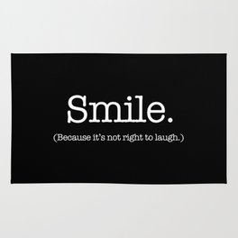 Smile (Because It's Not Right To Laugh.) Rug