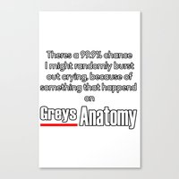 greys anatomy Canvas Prints featuring Crying because of Greys Anatomy by QueenOfAwesome95