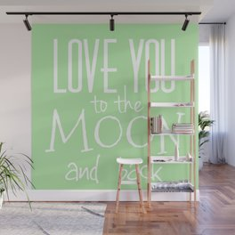 Love You to the Moon and back - green Wall Mural