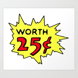 COMIC BOOK WORTH 25 CENTS Pop Art by BruceALMIGHTY Art Print