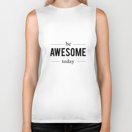 Be Awesome Today – Quote Biker Tank