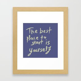 The best place to start is yourself #2 Framed Art Print