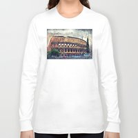 rome Long Sleeve T-shirts featuring Colosseum Rome by jbjart