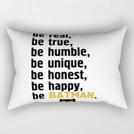 BE REAL - BE TRUE - BE MANBAT Rectangular Pillow