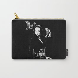 Morticia: Don't be Insipid Carry-All Pouch