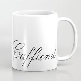 Caffiend Script Coffee Mug