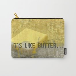 it's like butter - series 4 of 4 Carry-All Pouch