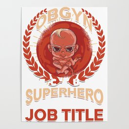 Obstetrics Gynaecology Obgyn Because Superhero Is Not A Job Title Gift Poster