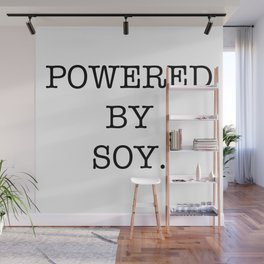 powered by soy Wall Mural